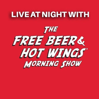 Live At Night with the Free Beer & Hot Wings Morning Show Returns to DeVos Performance Hall on Satur