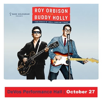 Roy Orbison + Buddy Holly: The Rock N Roll Dream Tour Oct. 27